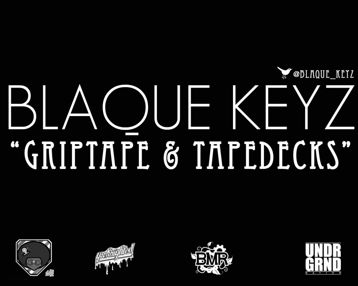 "Featured Download: Blaque Keyz Re-Releases ""GripTape And TapeDecks"""