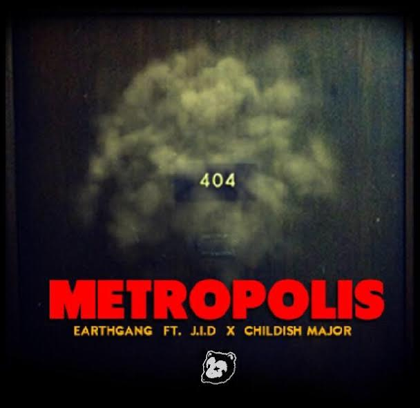 "[New Music] EarthGang – ""Metropolis"" (feat. J.I.D.) (Produced by Childish Major)"