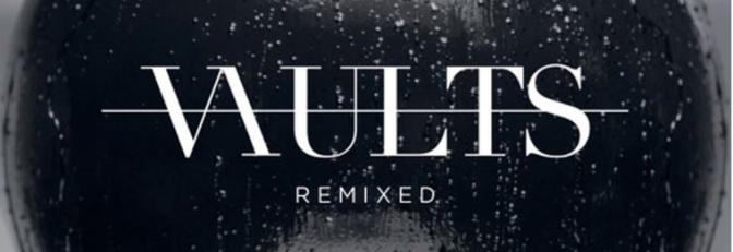 "New Music: ""One Last Night (Hippie Sabotage Remix)"" by Vaults"
